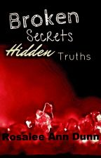 Broken Secrets Hidden Truths by Rosesandwine