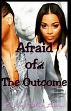 Afraid of The Outcome by JusCallme_Brown