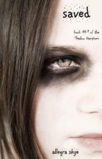 SAVED (Book #1 of the Shadow Vampires) by Allegra Skye by AllegraSkye