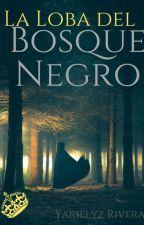 La loba del Bosque Negro by gatita30