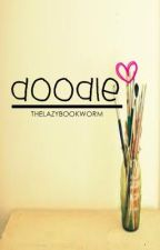 Doodle-One Shot Story by TheLazyBookworm