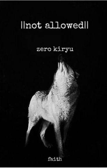 ||Nơŧ ąɭɭơɯɛɖ|| Zero Kiryu x reader.