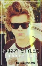 Harry Styles  girlfriend facts by Julieluv18