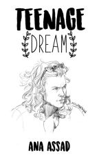 Teenage Dream | Harry Styles by Bianerd