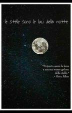 le stelle sono le luci della notte by Siansomerhalder