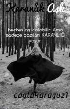 Karanlık Aşk by caglakaraguz1