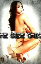 The Side Chick by therealcarah