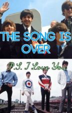The Song Is Over (P.S. I Love You) The Beatles/The Who Crossover by BEATLES_PERCY_TARDIS