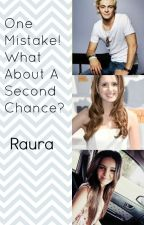 One Mistake! What About A Second Chance? |Raura| by r123456789e
