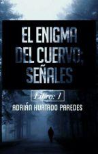 El enigma del cuervo; Señales //EDC SEÑALES by adrian_destiny