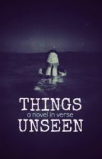 Things Unseen by unfinishedpoetry