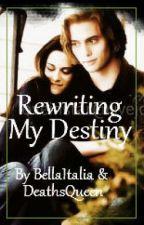 Rewriting My Destiny by XoBellaItalianaoX