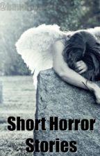 Short Horror Stories by BandLover111