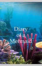 Diary of a Mermaid by smiling_all_the_time