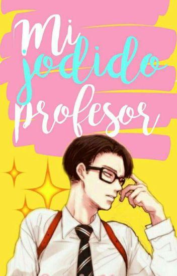 Mi jodido profesor♡. ( Levi Ackerman x reader)