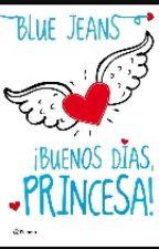 ¡Buenos días, princesa! by ElenaCL