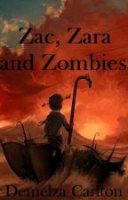 Zac, Zara and Zombies by DemelzaCarlton