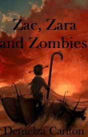 Zac  Zara and Zombies by DemelzaCarlton