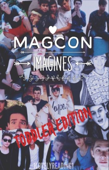 Magcon Imagines; Toddler Edition