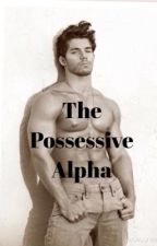 The Possessive Alpha by elite2