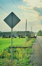 Stuck in this world (Sequal to 'A Winchester's Daughter') by destielshipper123