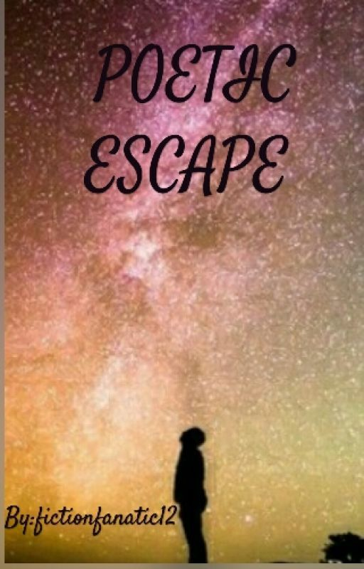 POETIC ESCAPE  by PoetryMusings12