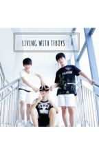 Living With TFBOYS • tfboys by taeyongies