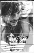 """""""Mi hermano violador"""" Louis Tomlinson by AdriSweet1D"""