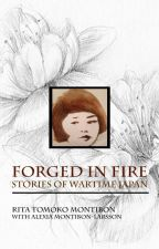 Forged In Fire: Stories of wartime Japan by alexibonsson