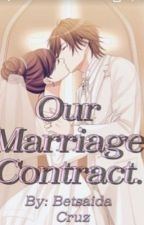 Our Marriage Contract. ( Yamato Kougami)   ~My Forged Wedding~ by BetsaidaRutherford