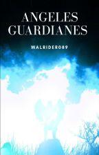 Ángeles Guardianes© [Editando contenido] by walrider089