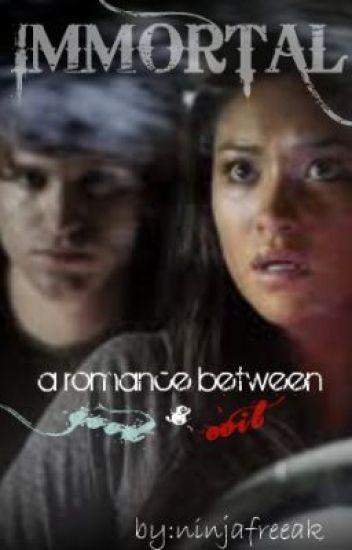 Immortal: A Romance Between Good and Evil (1) - ninjafreeak