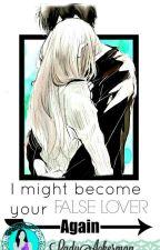 I Might Become Your False Lover Again by LadyAckerman_Otaku