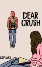 Dear crush: by giselabx