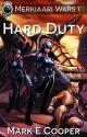 Hard Duty (Merkiaari Wars #1) by MarkECooper