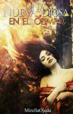 Una nueva diosa en el Olimpo  by MirellaOjeda