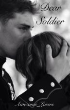 Dear Soldier by Awesome_Losers