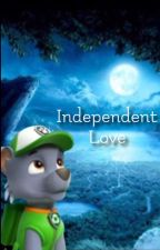 Independent Love (A RockyxChase)  by Jwolfx