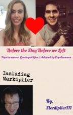 Before the day before we left {A Popularmmos x Gamingwithjen / Adopted by Popularmmos fanfiction} #Wattys2015 by GothamRat