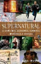 Supernatural: O livro dos monstros, espíritos, demônios e ghouls by Steh_Motaa