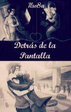 Detrás de la Pantalla by ilse8a