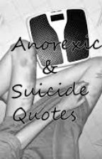 Anorexic & Suicide Quotes by -outsiders-