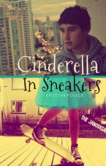 Cinderella In Sneakers: The Janoskians Fanfictions by EpicThePickle