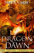 Dragon Dawn (Devan Chronicles #4) by MarkECooper