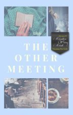The Other Meeting by loluji