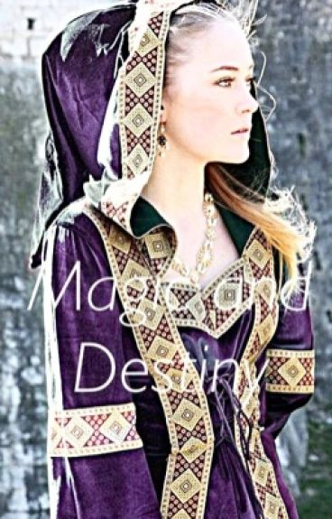 Magic and Destiny (Merlin fanfic)