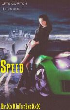 Speed by XxXInTheEndXxX