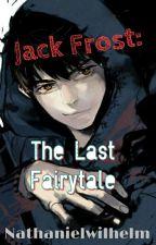 Jack Frost: The Last Fairytale (Jelsa) by NathanielWilhelm
