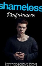 Shameless preferences by kennabearlovesboys