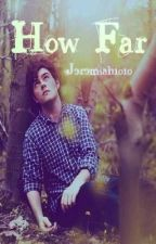 How far? [BoyxBoy] [Book I] by jeremiah1010